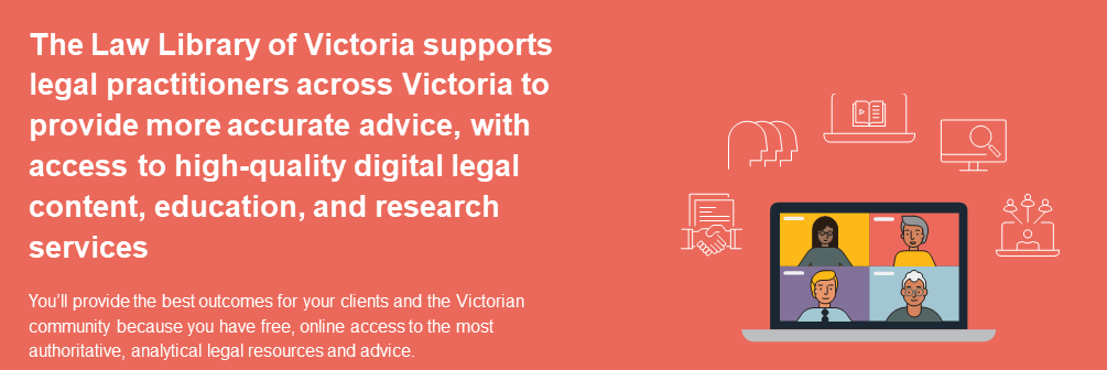 Law Library of Victoria offers digital legal content, education and research services.
